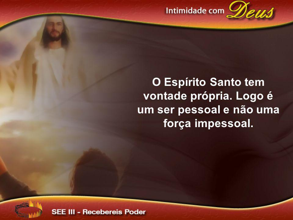 O Espírito Santo tem vontade própria