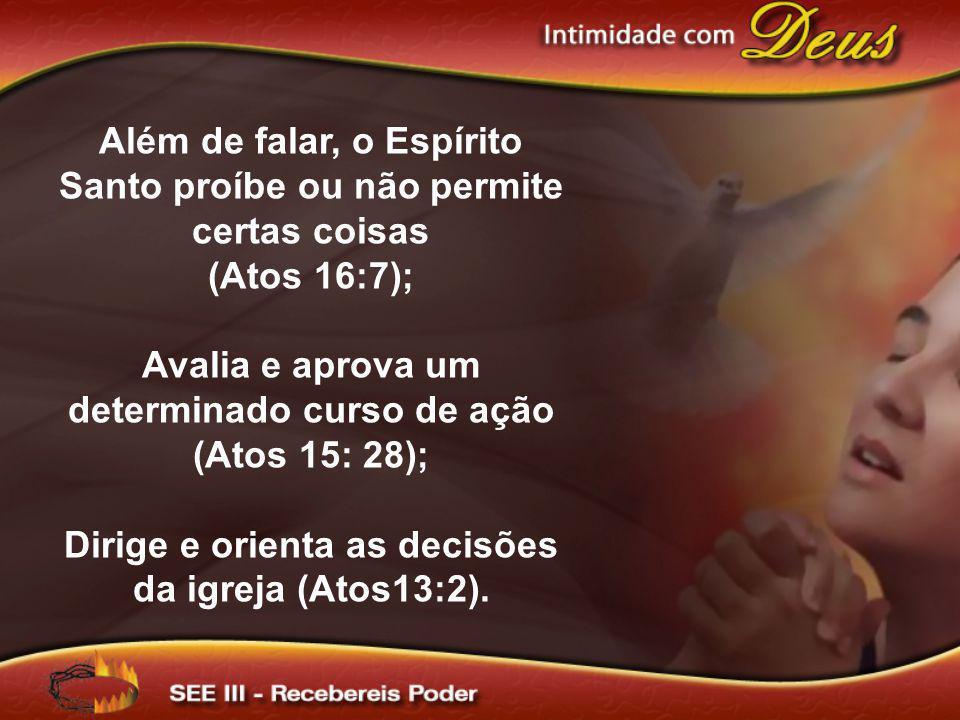 Além de falar, o Espírito Santo proíbe ou não permite certas coisas