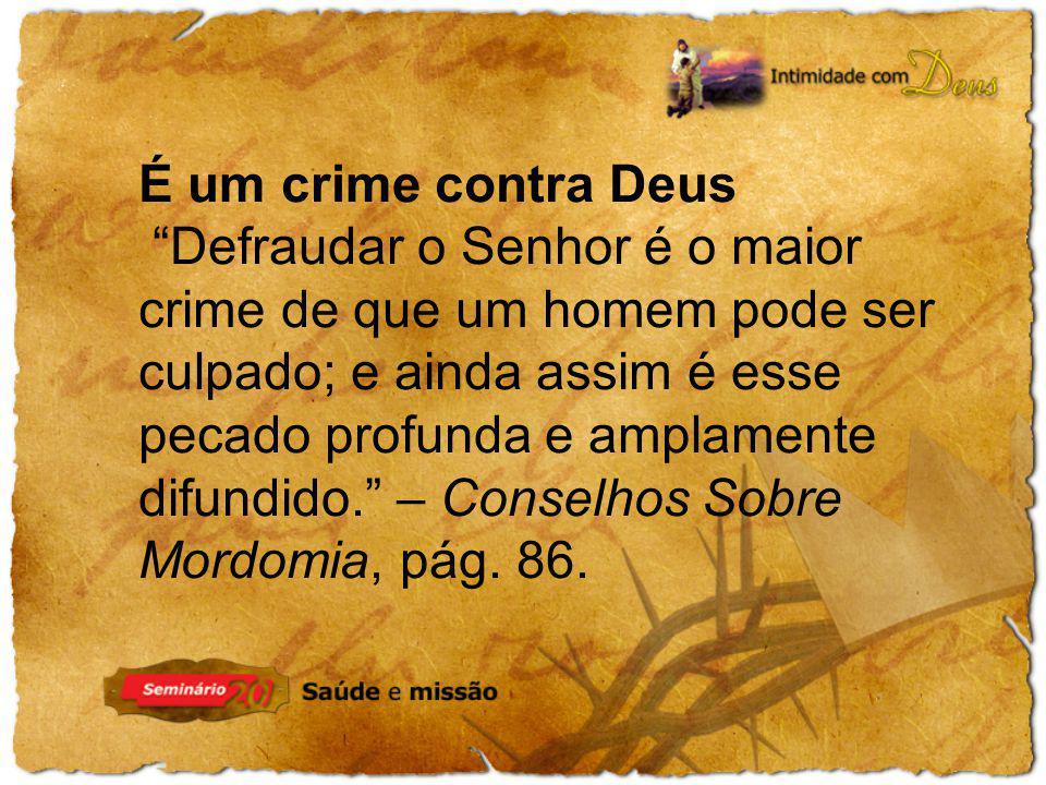 É um crime contra Deus