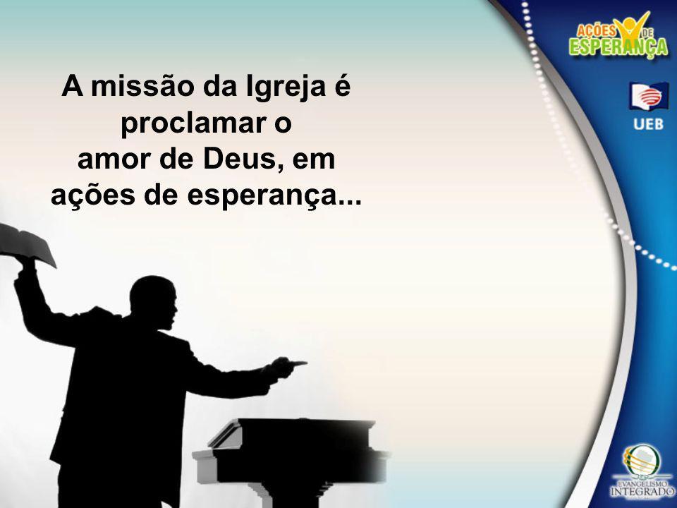 A missão da Igreja é proclamar o