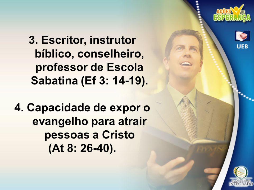 4. Capacidade de expor o evangelho para atrair pessoas a Cristo