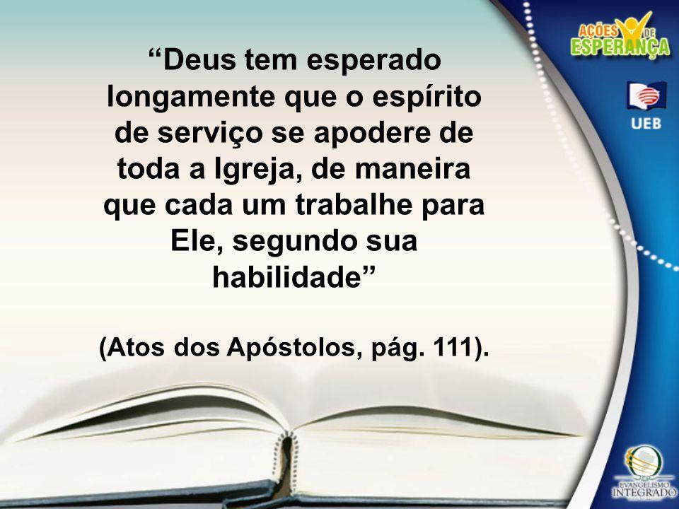 (Atos dos Apóstolos, pág. 111).