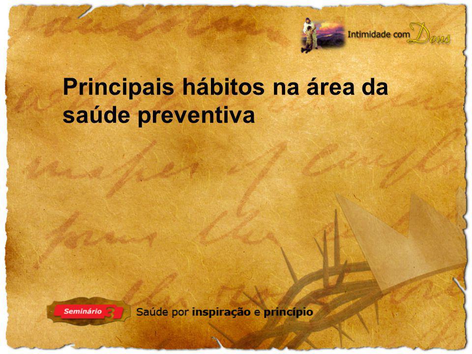 Principais hábitos na área da saúde preventiva