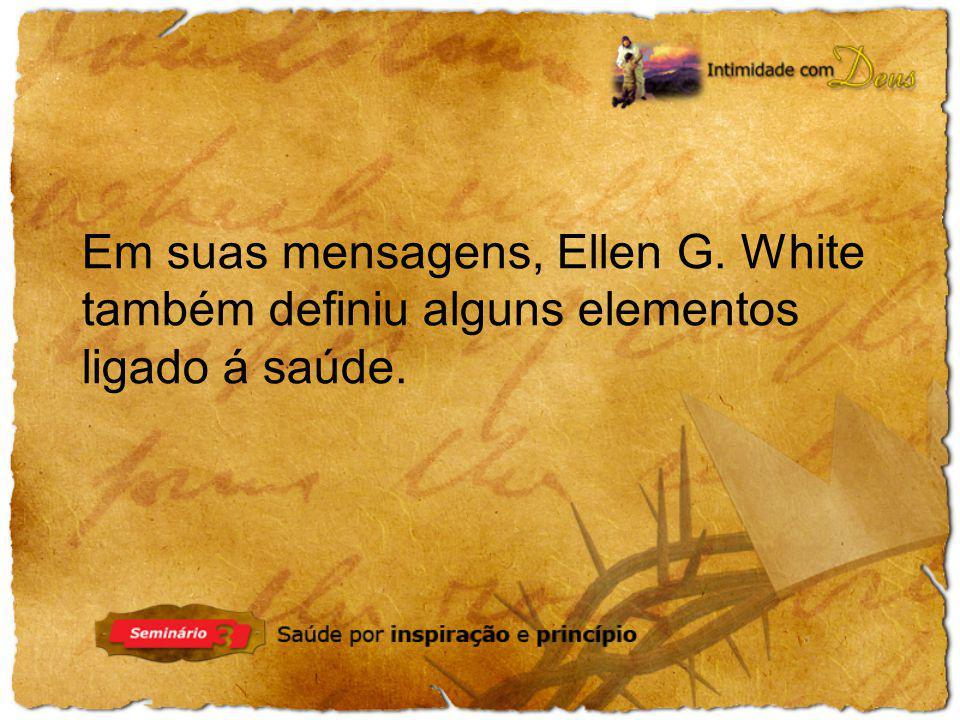 Em suas mensagens, Ellen G