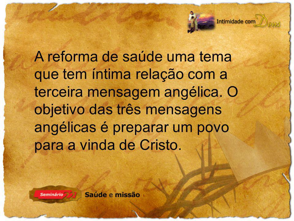 A reforma de saúde uma tema que tem íntima relação com a terceira mensagem angélica.