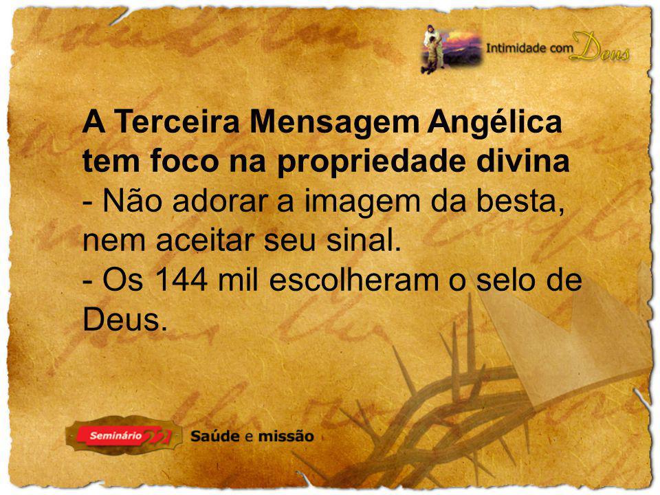 A Terceira Mensagem Angélica tem foco na propriedade divina