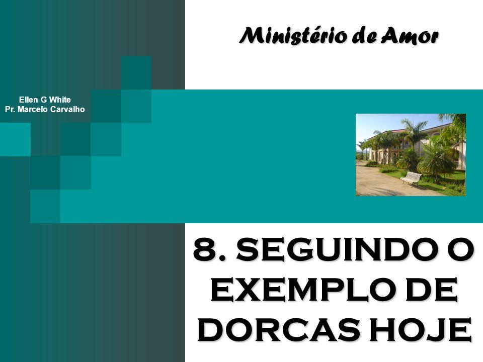 8. SEGUINDO O EXEMPLO DE DORCAS HOJE
