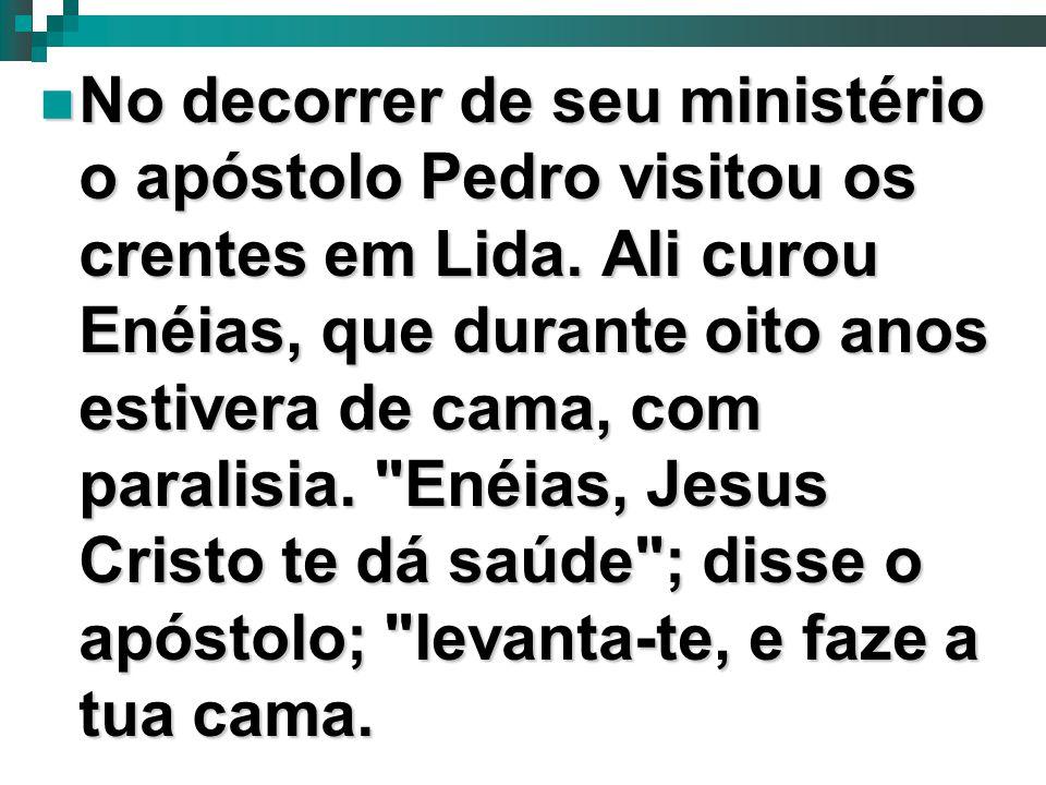 No decorrer de seu ministério o apóstolo Pedro visitou os crentes em Lida.