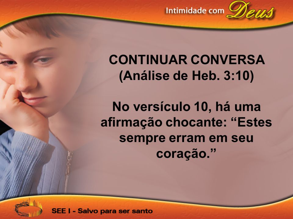 CONTINUAR CONVERSA (Análise de Heb. 3:10)
