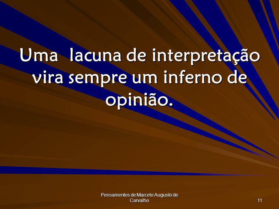 Uma lacuna de interpretação vira sempre um inferno de opinião.