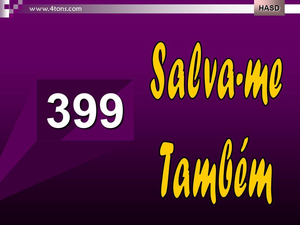HASD www.4tons.com Salva-me Também 399