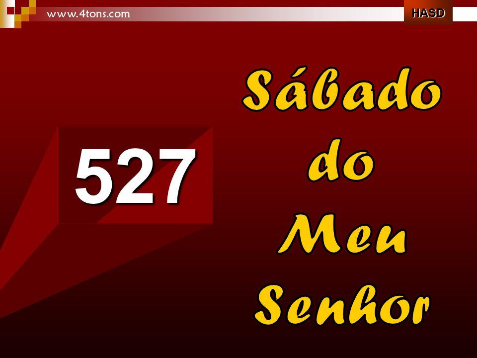 HASD www.4tons.com Sábado do Meu Senhor 527