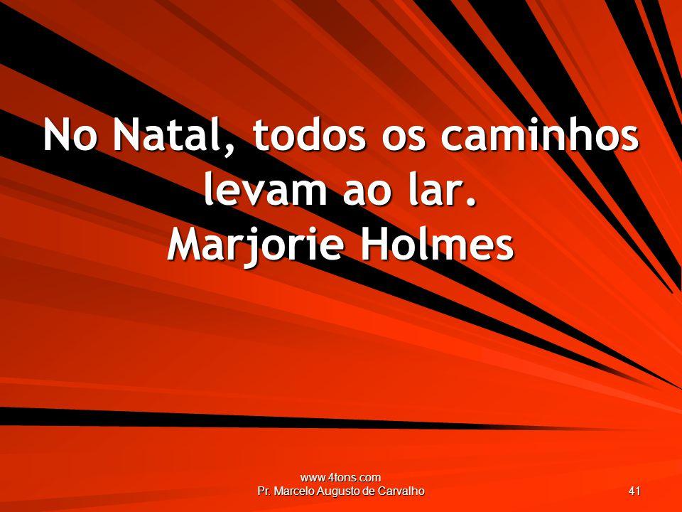 No Natal, todos os caminhos levam ao lar. Marjorie Holmes