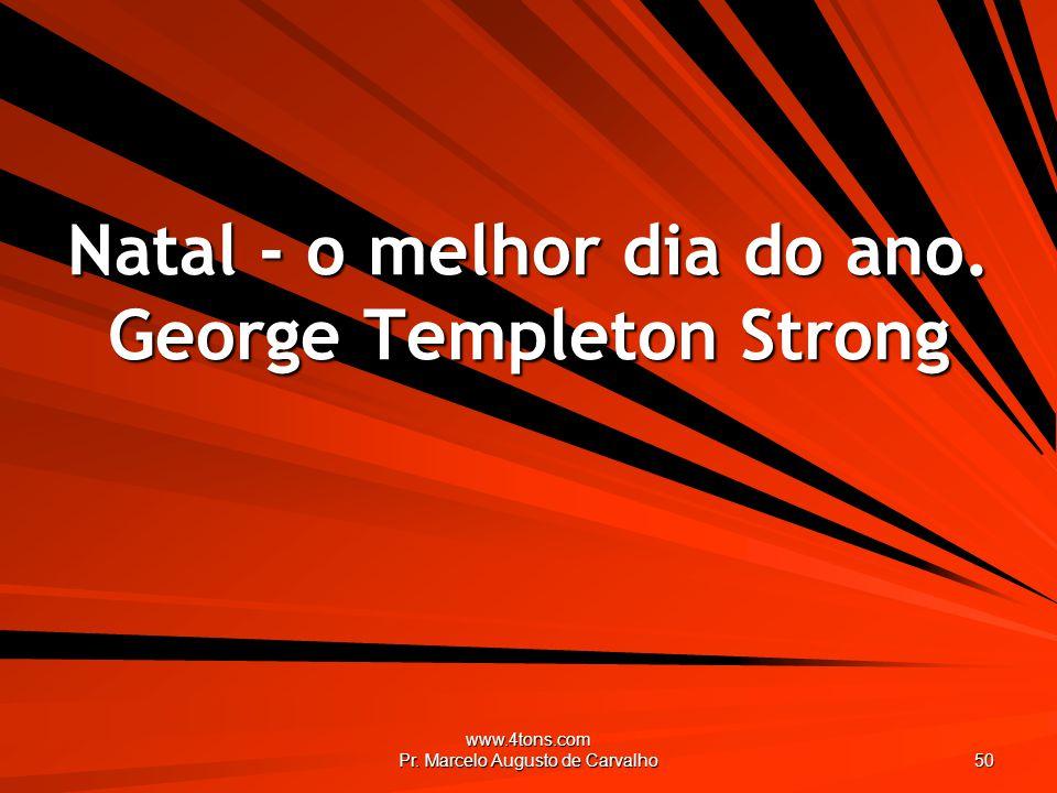 Natal - o melhor dia do ano. George Templeton Strong