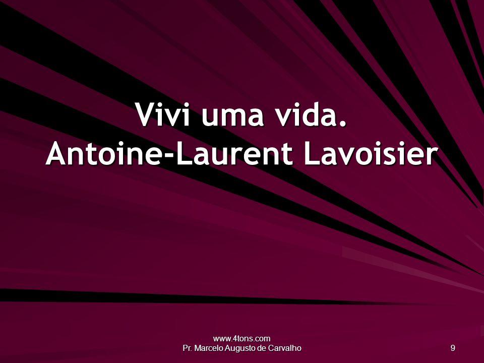 Vivi uma vida. Antoine-Laurent Lavoisier