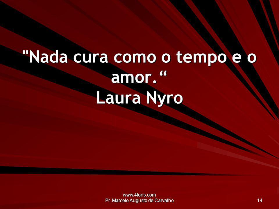 Nada cura como o tempo e o amor. Laura Nyro