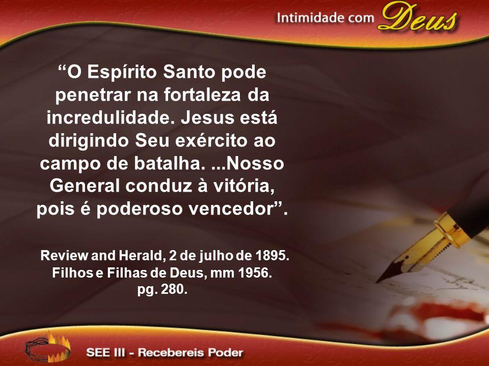 O Espírito Santo pode penetrar na fortaleza da incredulidade