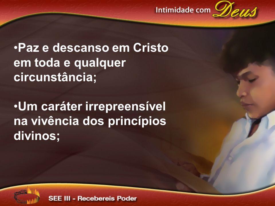 Paz e descanso em Cristo em toda e qualquer circunstância;