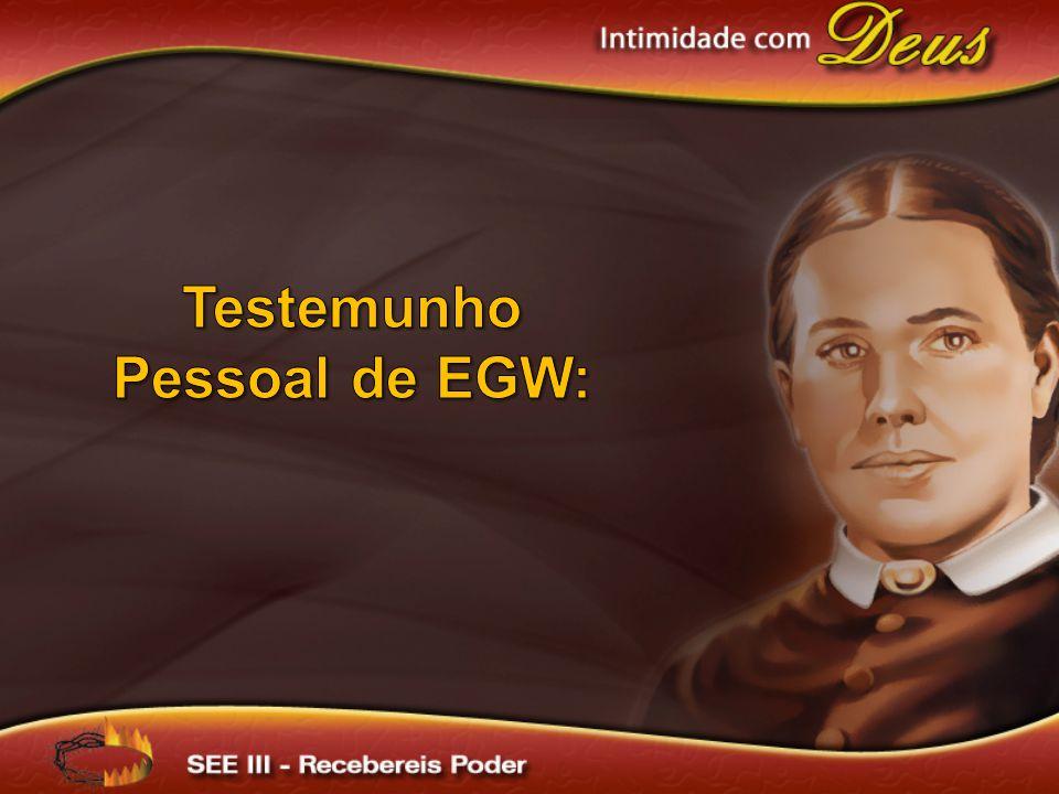 Testemunho Pessoal de EGW:
