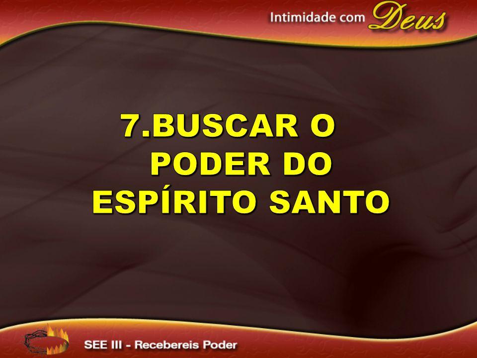 7.Buscar o Poder do Espírito Santo