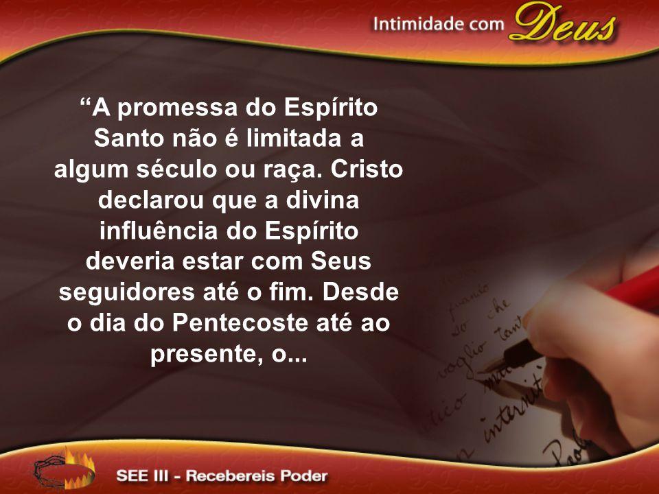 A promessa do Espírito Santo não é limitada a algum século ou raça