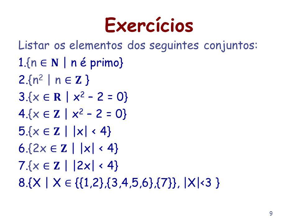 Exercícios Listar os elementos dos seguintes conjuntos: