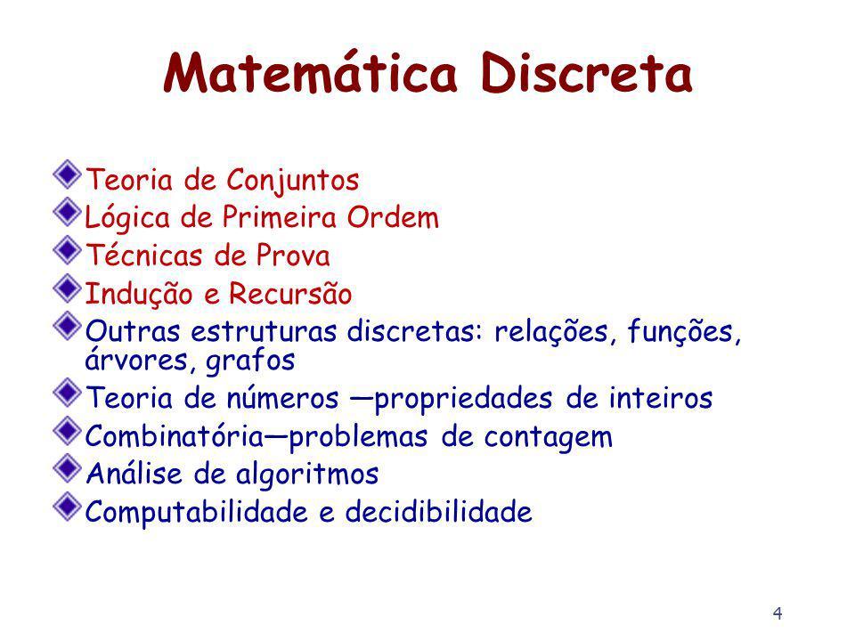 Matemática Discreta Teoria de Conjuntos Lógica de Primeira Ordem