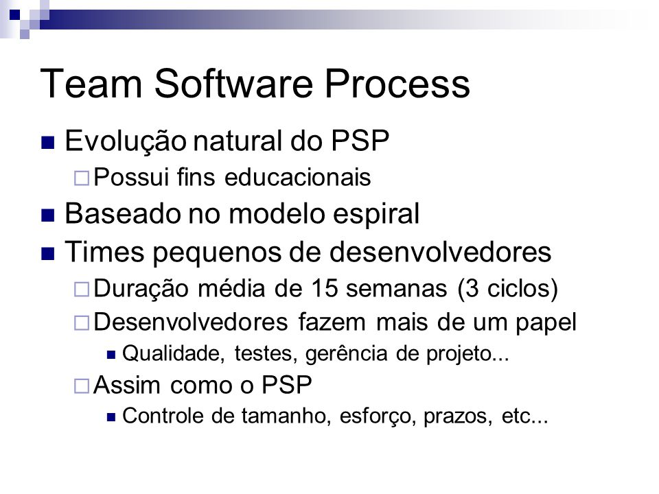 Team Software Process Evolução natural do PSP