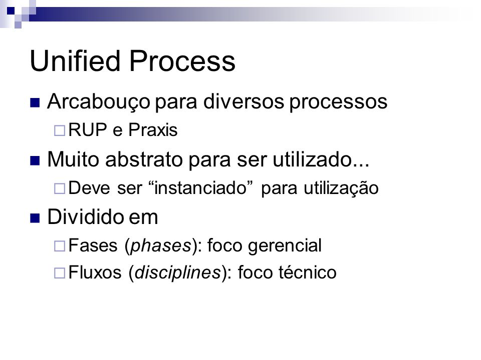 Unified Process Arcabouço para diversos processos