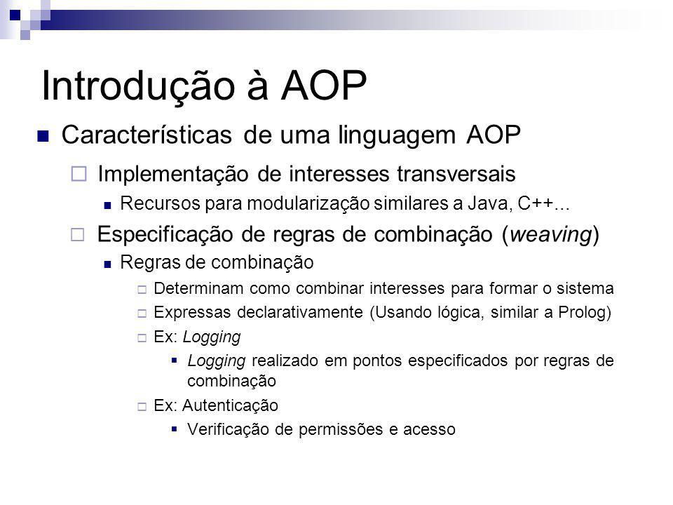 Introdução à AOP Características de uma linguagem AOP