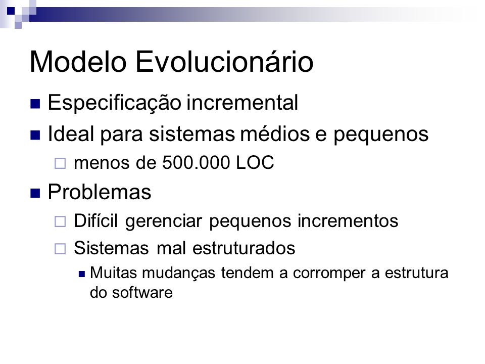 Modelo Evolucionário Especificação incremental