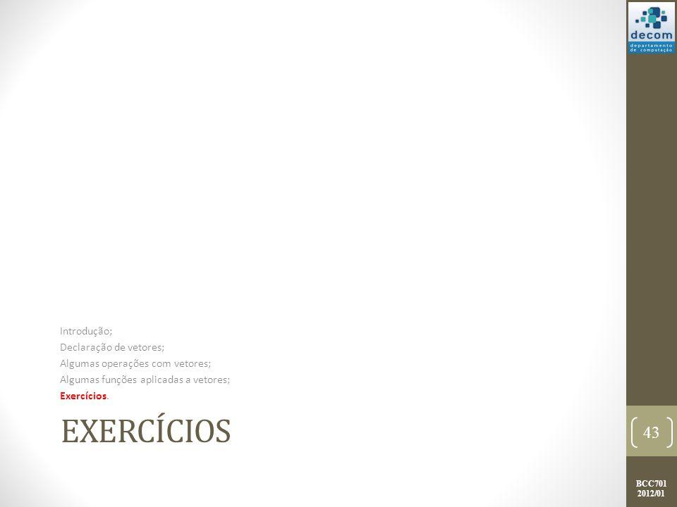 Exercícios Introdução; Declaração de vetores;