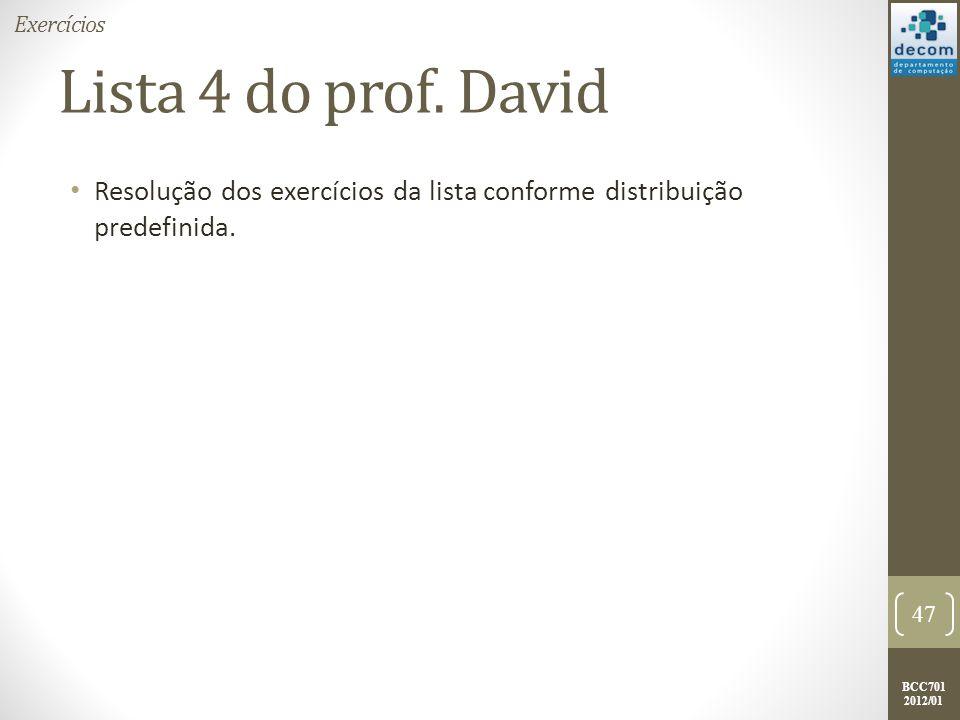 Exercícios Lista 4 do prof. David.