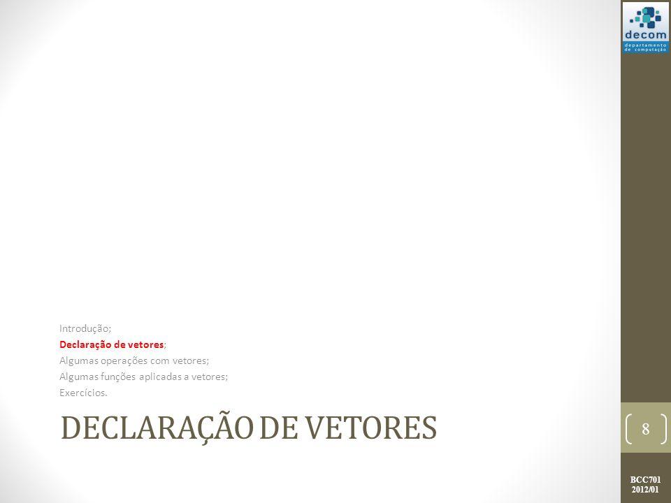 Declaração de vetores Introdução; Declaração de vetores;