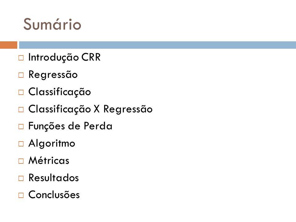 Sumário Introdução CRR Regressão Classificação