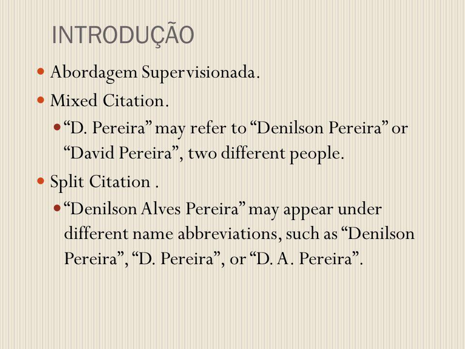 INTRODUÇÃO Abordagem Supervisionada. Mixed Citation.