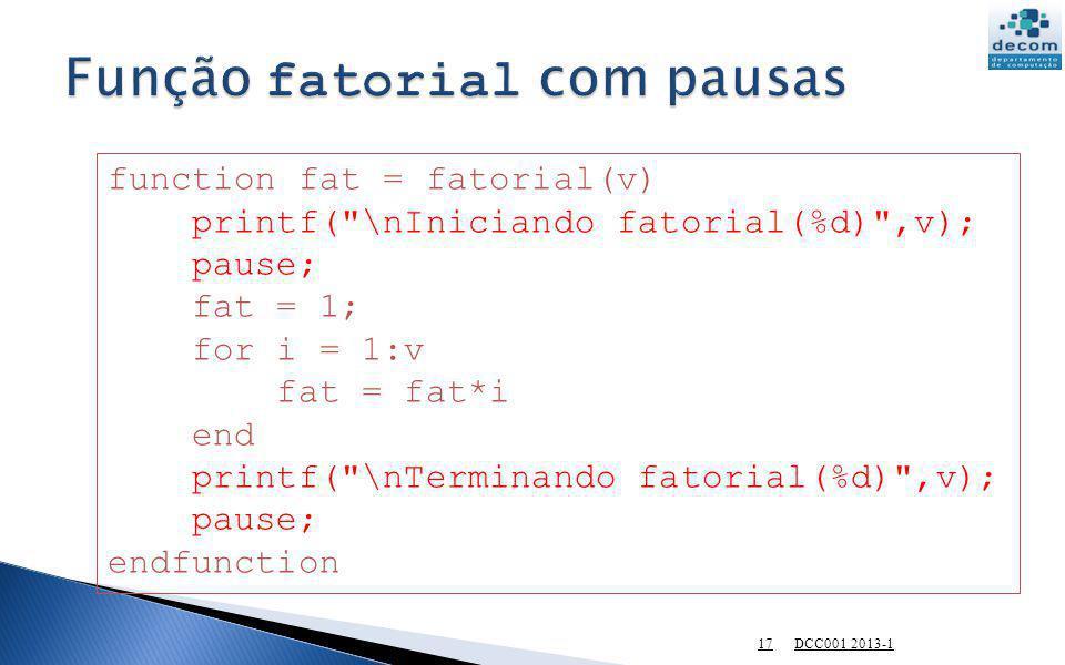 Função fatorial com pausas
