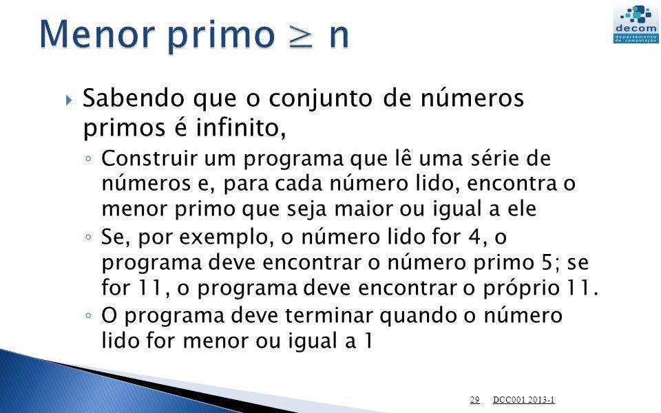 Menor primo ≥ n Sabendo que o conjunto de números primos é infinito,