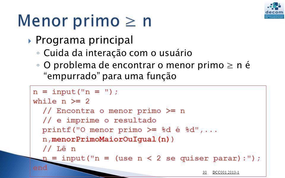 Menor primo ≥ n Programa principal Cuida da interação com o usuário
