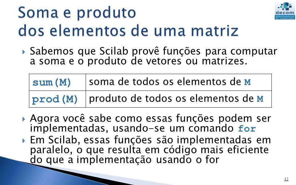 Soma e produto dos elementos de uma matriz
