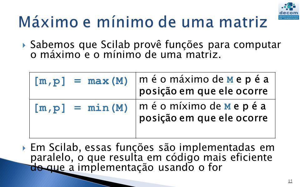 Máximo e mínimo de uma matriz