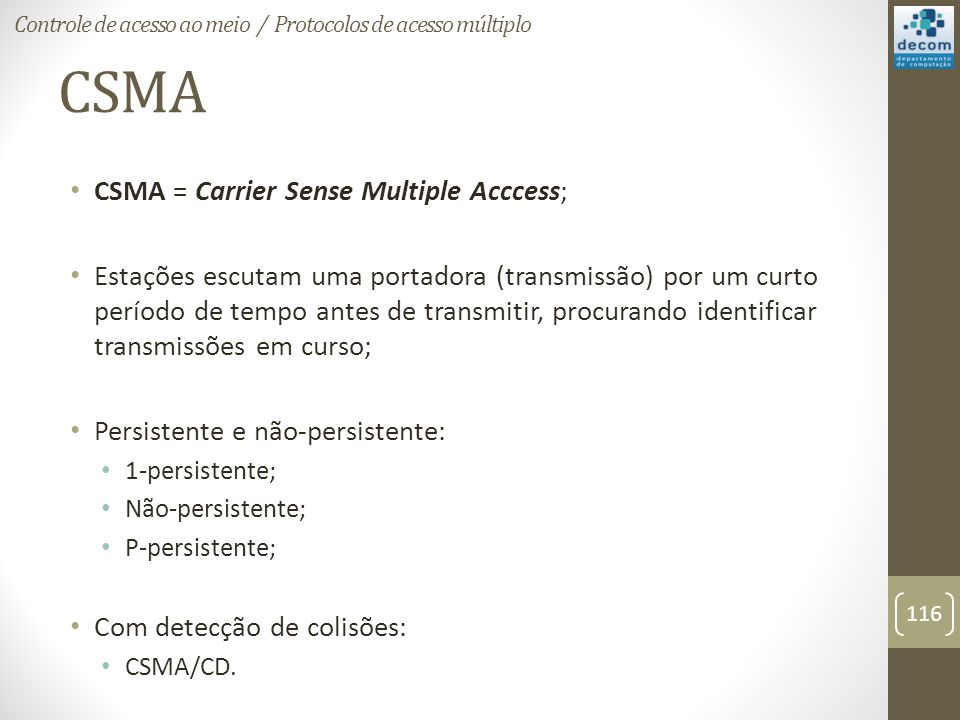 CSMA CSMA = Carrier Sense Multiple Acccess;