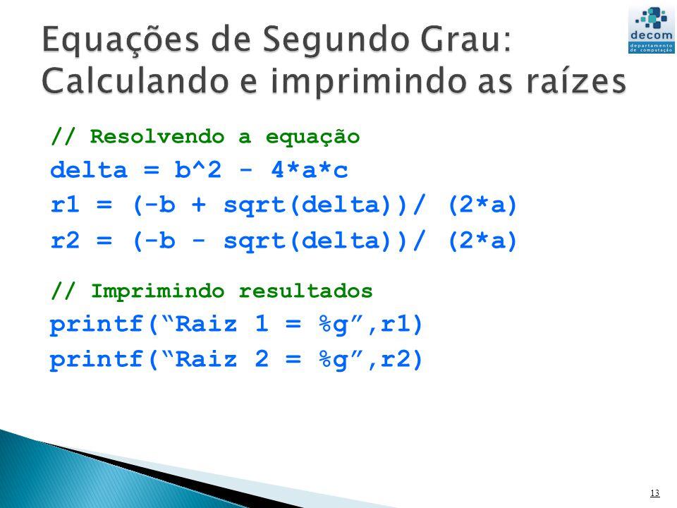 Equações de Segundo Grau: Calculando e imprimindo as raízes