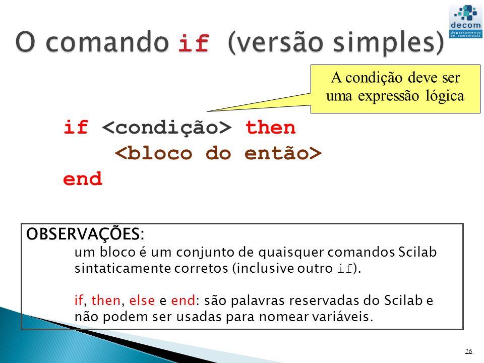 O comando if (versão simples)