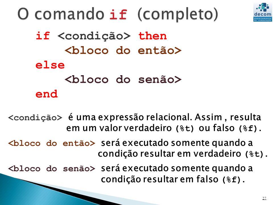 O comando if (completo)