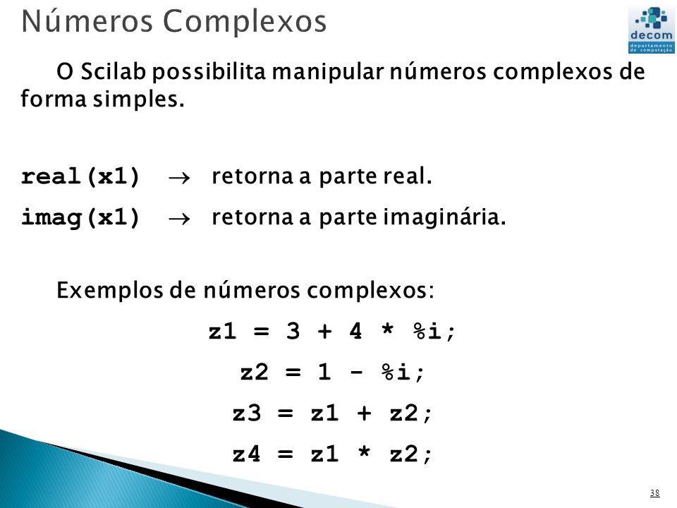 Números Complexos real(x1)  retorna a parte real.
