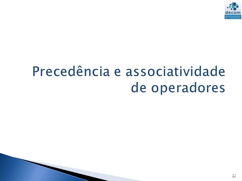 Precedência e associatividade de operadores