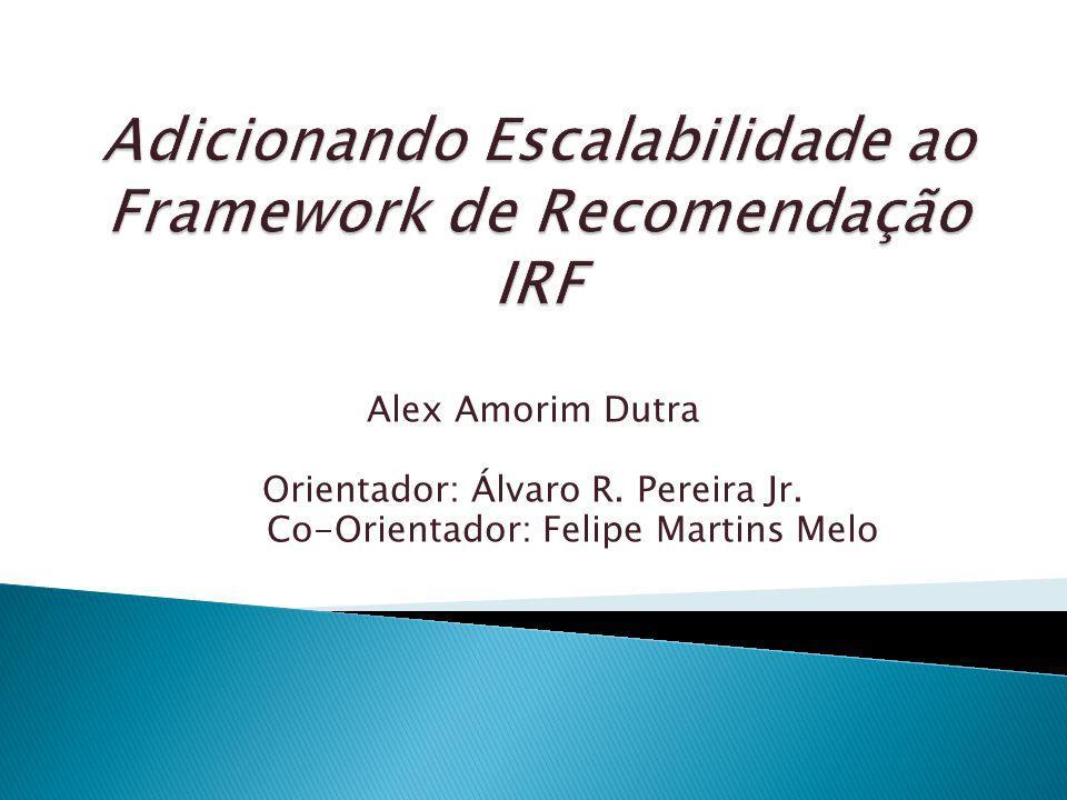 Adicionando Escalabilidade ao Framework de Recomendação IRF