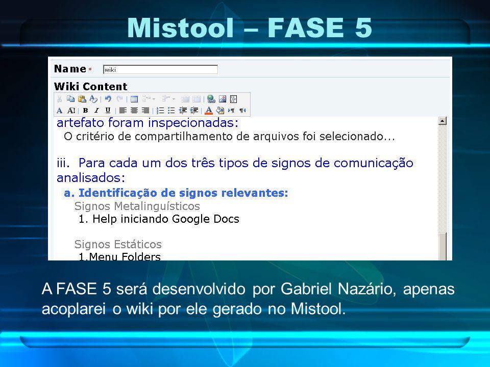 Mistool – FASE 5 A FASE 5 será desenvolvido por Gabriel Nazário, apenas.