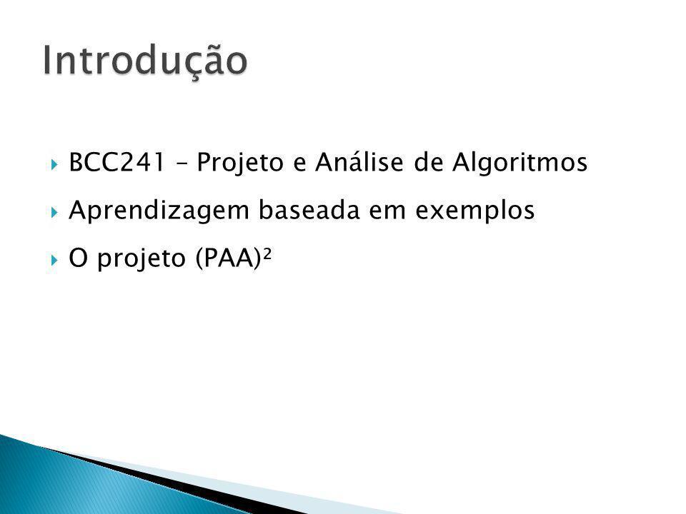 Introdução BCC241 – Projeto e Análise de Algoritmos